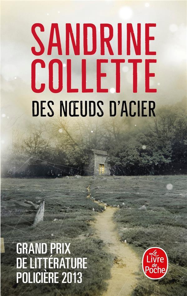 DES NOEUDS D'ACIER Collette Sandrine Le Livre de poche