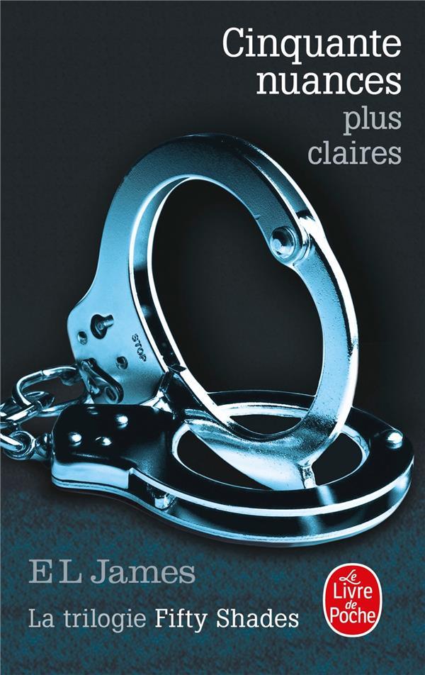 JAMES E L - CINQUANTE NUANCES PLUS CLAIRES (CINQUANTE N