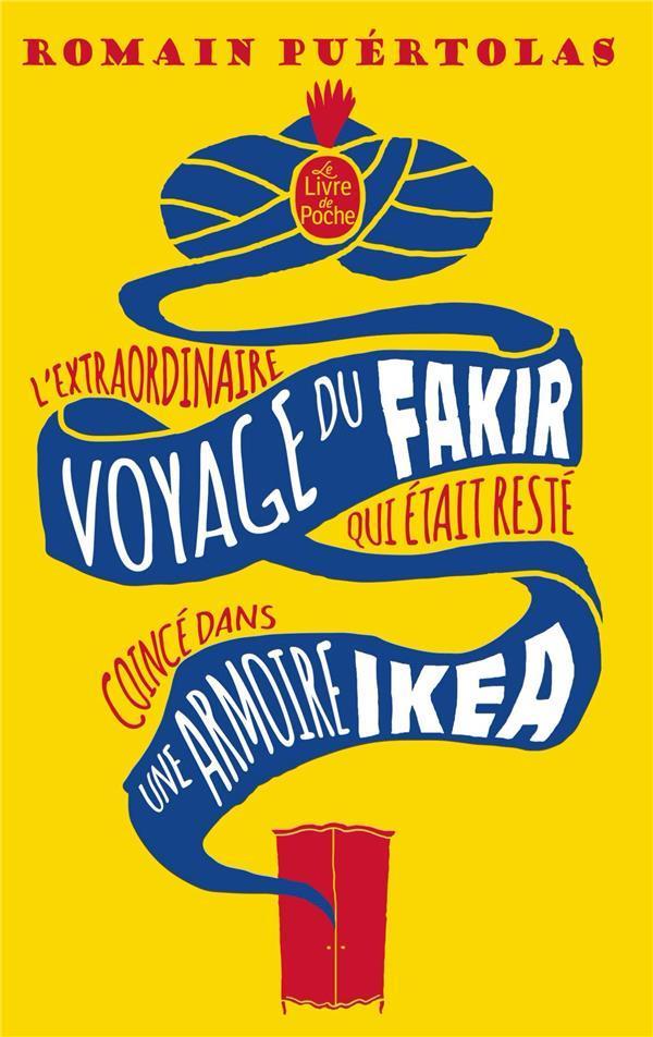 L'EXTRAORDINAIRE VOYAGE DU FAKIR QUI ETAIT RESTE COINCE DANS UNE ARMOIRE IKEA Puértolas Romain Le Livre de poche