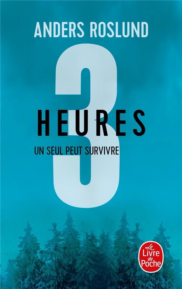3 SECONDES - T03 - TROIS HEURES - UN SEUL PEUT SURVIVRE ROSLUND/HELLSTROM LGF/Livre de Poche