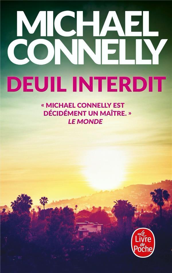 DEUIL INTERDIT CONNELLY, MICHAEL LGF/Livre de Poche