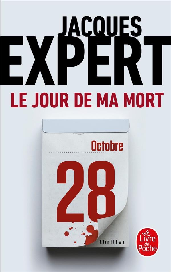 LE JOUR DE MA MORT EXPERT JACQUES NC