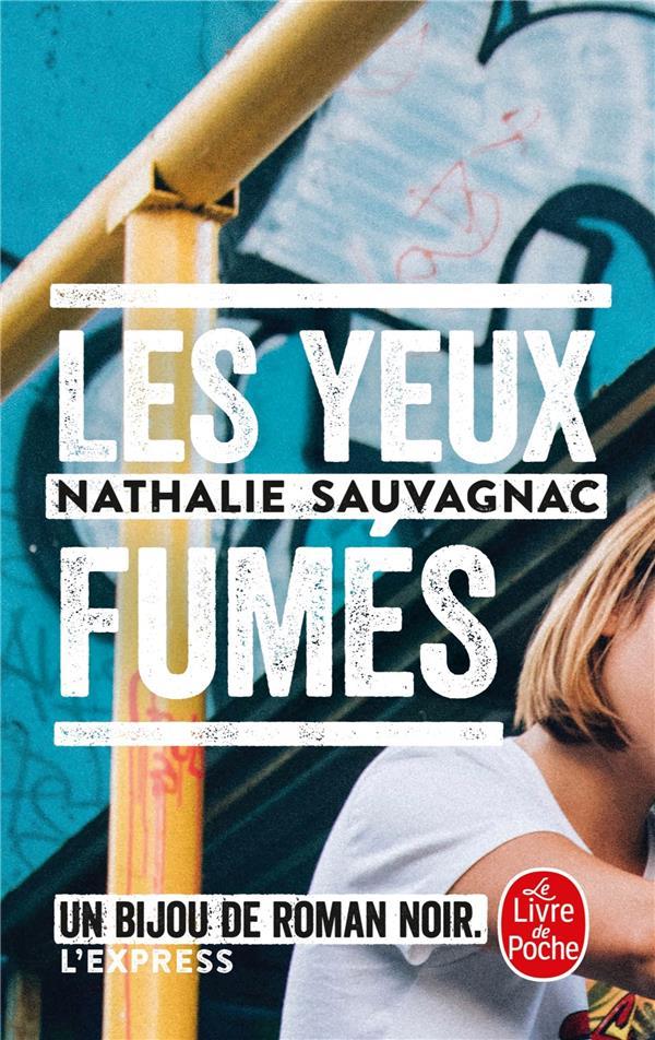 LES YEUX FUMES SAUVAGNAC, NATHALIE LGF/Livre de Poche