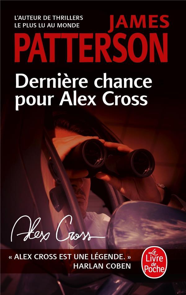 DERNIERE CHANCE POUR ALEX CROSS PATTERSON, JAMES LGF/Livre de Poche