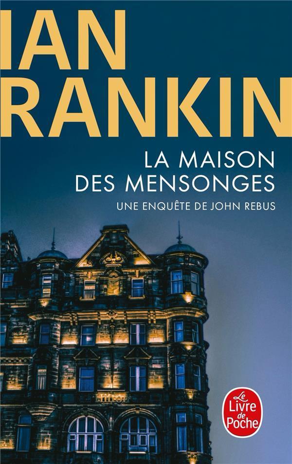 LA MAISON DES MENSONGES  -  UNE ENQUETE DE JOHN REBUS