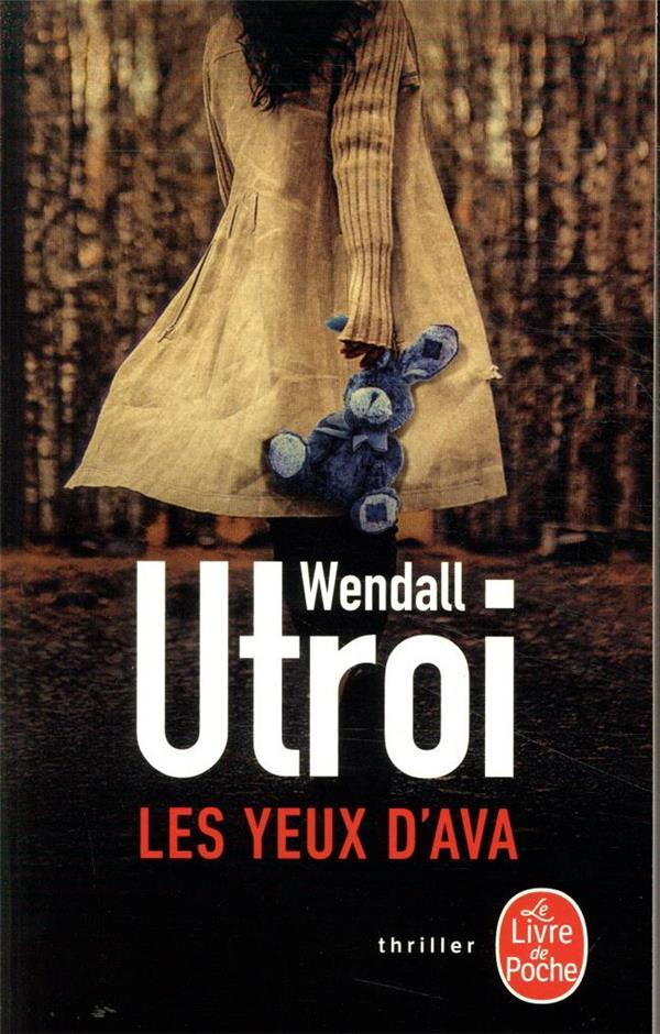 LES YEUX D'AVA UTROI, WENDALL LGF/Livre de Poche