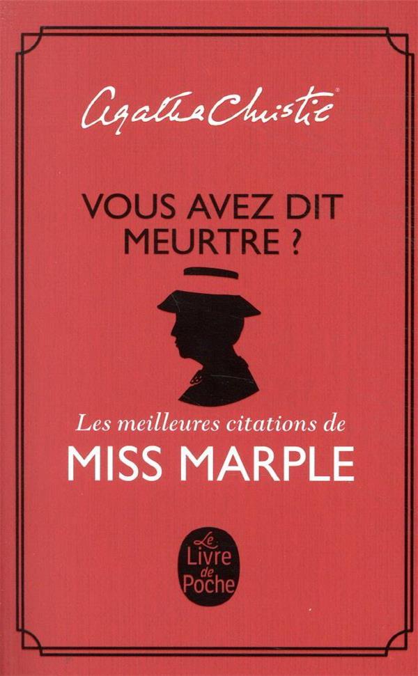VOUS AVEZ DIT MEURTRE ?  -  LES MEILLEURES CITATIONS DE MISS MARPLE CHRISTIE AGATHA LGF/Livre de Poche