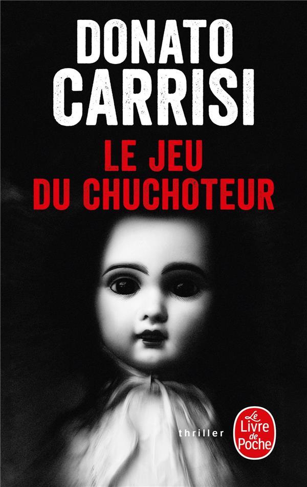 LE CHUCHOTEUR T.4  -  LE JEU DU CHUCHOTEUR CARRISI, DONATO LGF/Livre de Poche