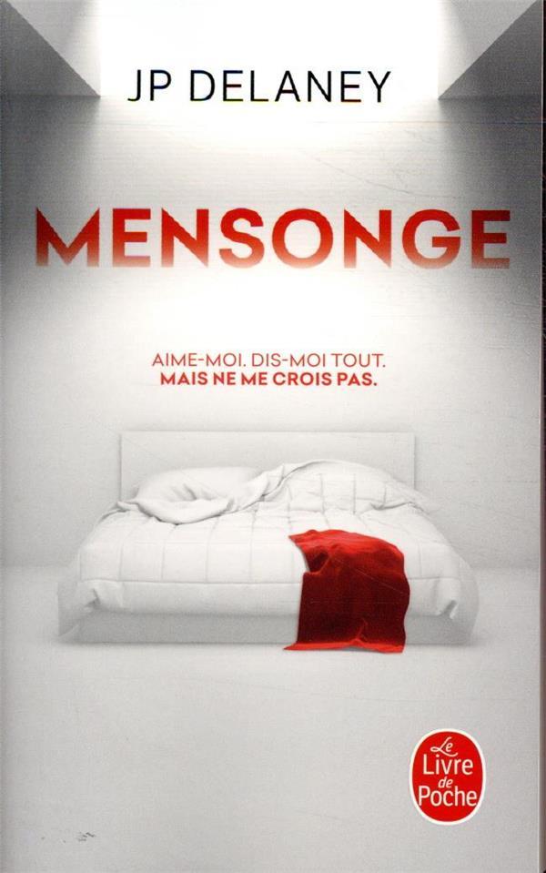 MENSONGE  -  AIME-MOI. CONFIE-TOI. MAIS NE ME CROIS PAS. DELANEY, JP LGF/Livre de Poche