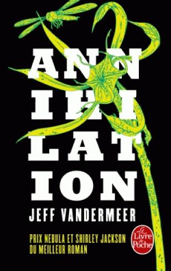 ANNIHILATION (LA TRILOGIE DU REMPART SUD, TOME 1) VANDERMEER-J LGF/Livre de Poche