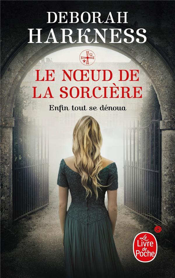 LE NOEUD DE LA SORCIERE Harkness Deborah E. Le Livre de poche