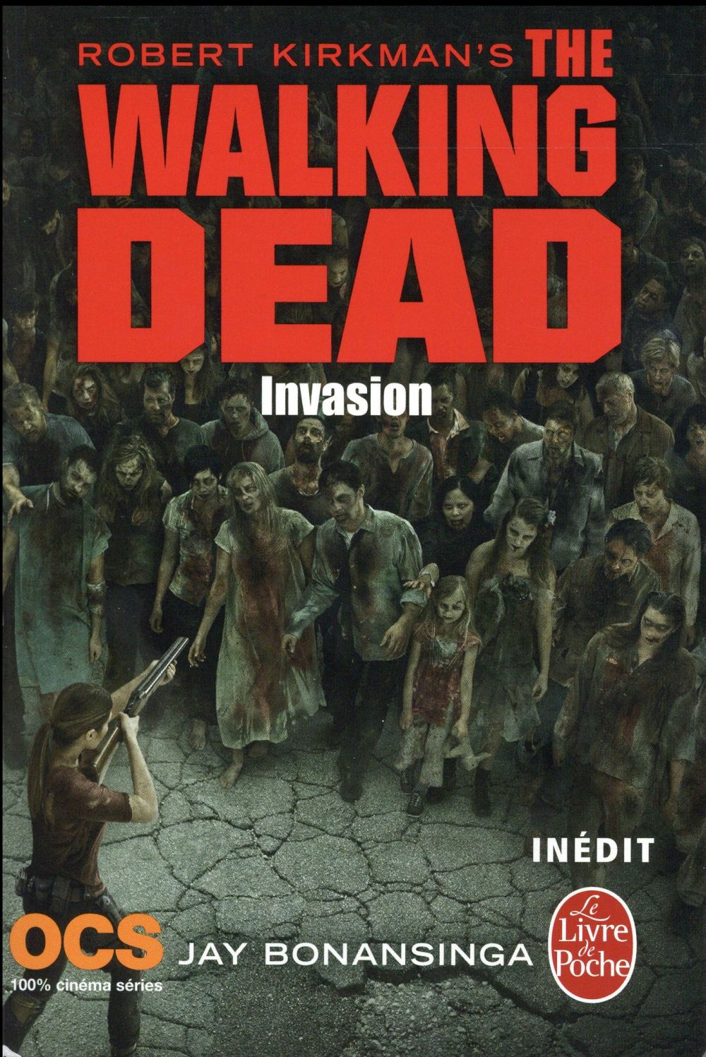 Bonansinga Jay - INVASION (THE WALKING DEAD, TOME 6)