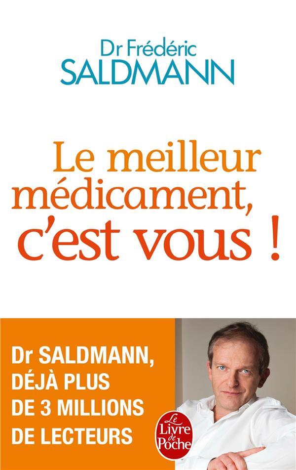LE MEILLEUR MEDICAMENT, C'EST VOUS ! Saldmann Frédéric Le Livre de poche