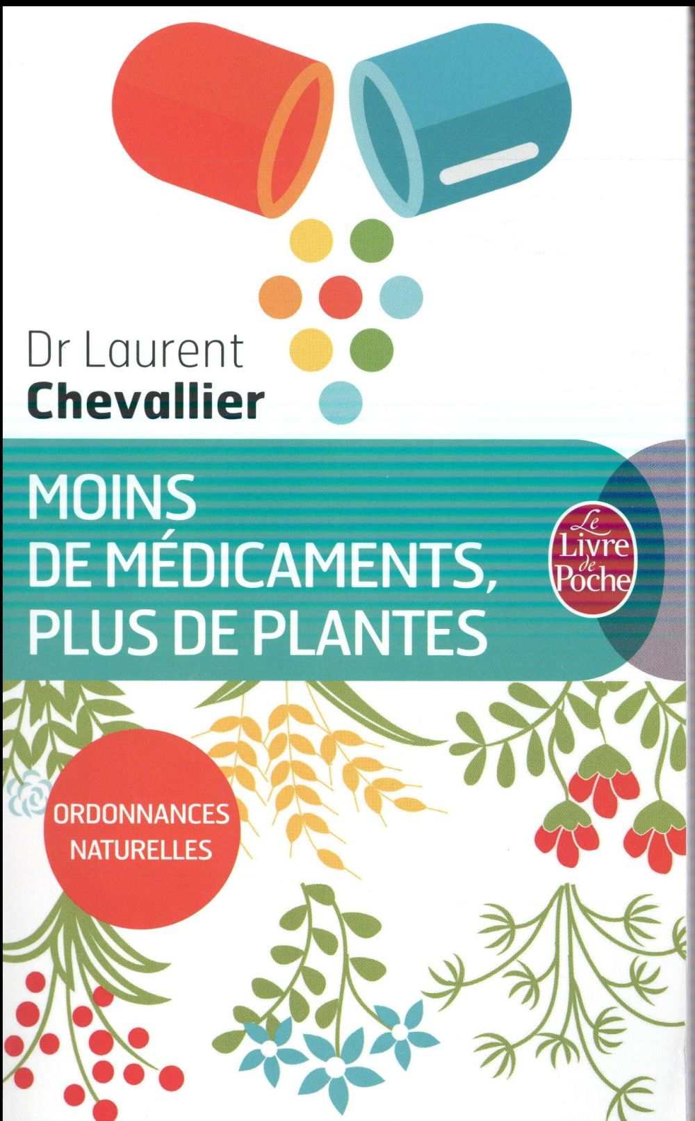 MOINS DE MEDICAMENTS, PLUS DE PLANTES Chevallier Laurent Le Livre de poche