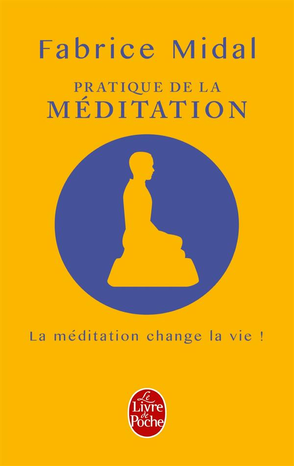 PRATIQUE DE LA MEDITATION (LIVRE + CD) Midal Fabrice Le Livre de poche