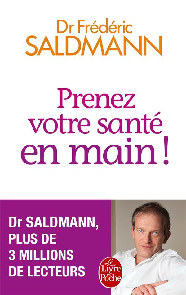 PRENEZ VOTRE SANTE EN MAIN ! Saldmann Frédéric Le Livre de poche