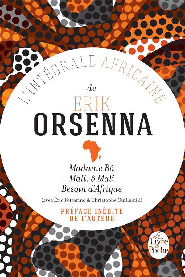 L'intégrale africaine de Erik Orsenna Madame Bâ Mali, ô Mali Besoin d'Afrique