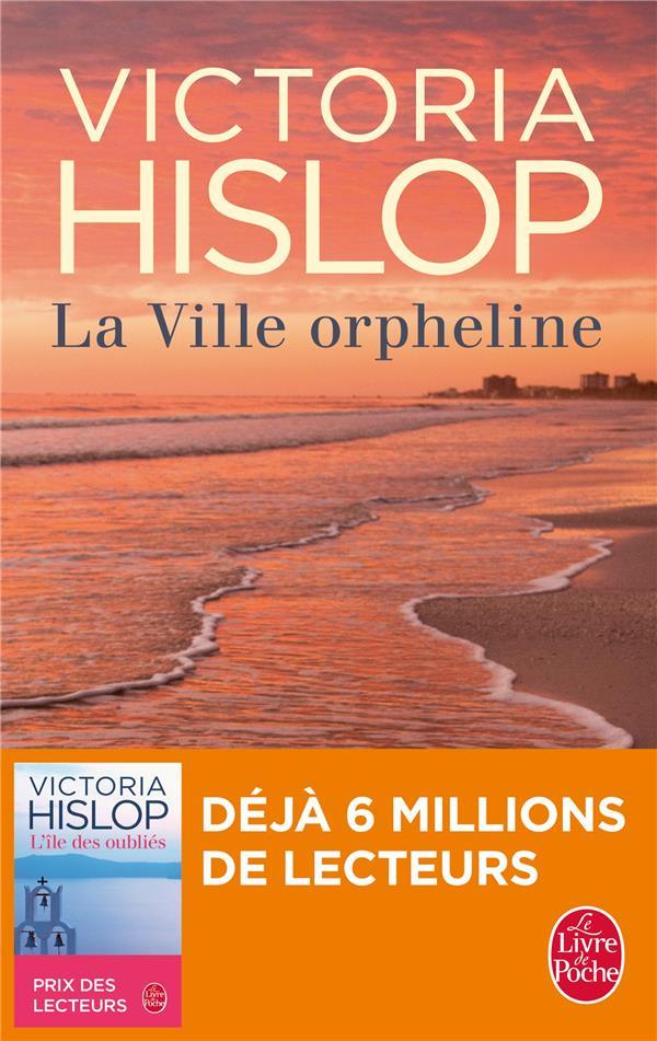 LA VILLE ORPHELINE Hislop Victoria Le Livre de poche