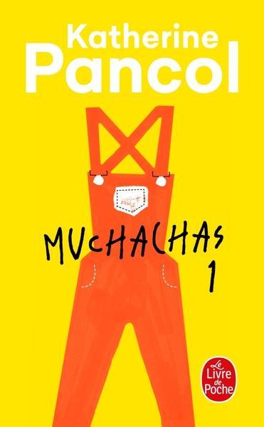 MUCHACHAS T.1 Pancol Katherine Le Livre de poche