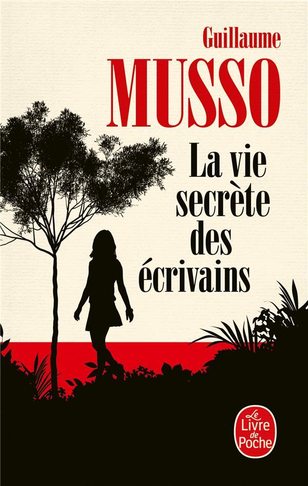 LA VIE SECRETE DES ECRIVAINS MUSSO, GUILLAUME LGF/Livre de Poche