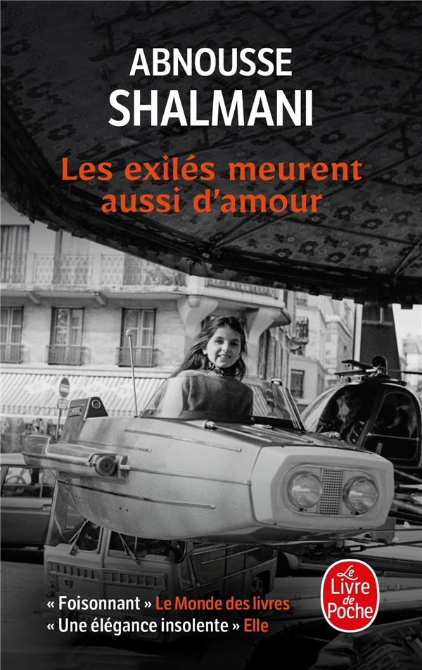 LES EXILES MEURENT AUSSI D'AMOUR SHALMANI ABNOUSSE LGF/Livre de Poche
