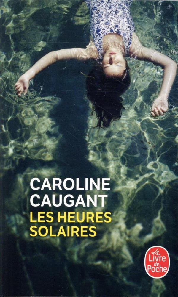 LES HEURES SOLAIRES CAUGANT, CAROLINE LGF/Livre de Poche