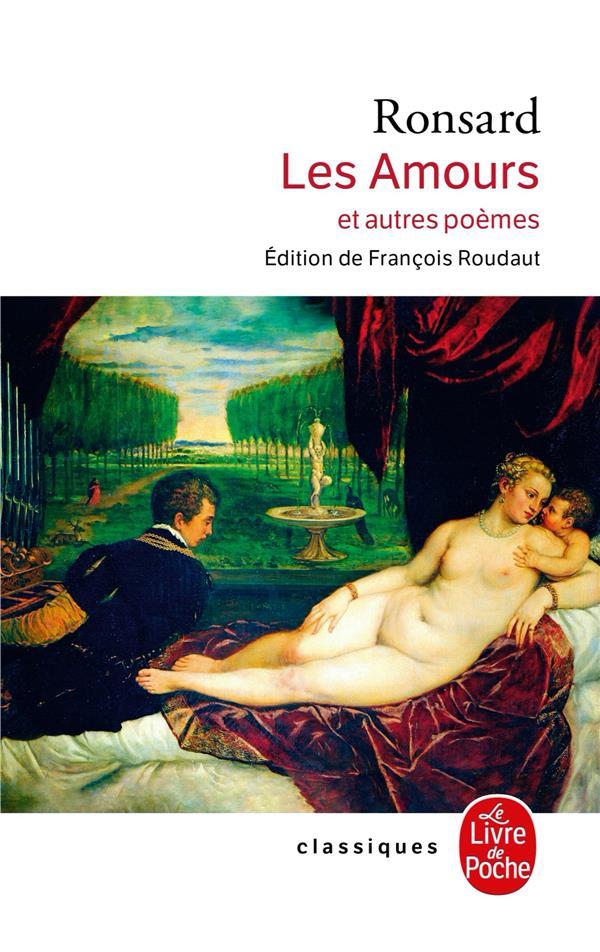 LES AMOURS RONSARD PIERRE LGF/Livre de Poche