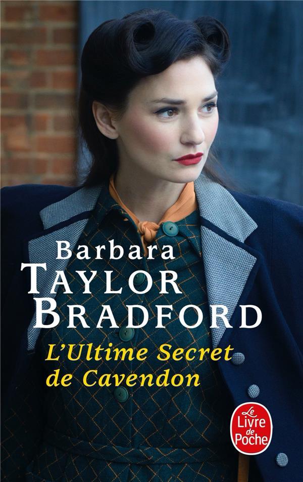 L'ULTIME SECRET DE CAVENDON BRADFORD, BARBARA TAYLOR LGF/Livre de Poche