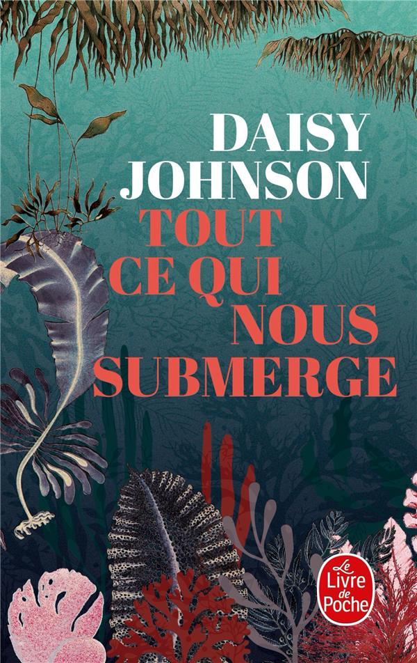 TOUT CE QUI NOUS SUBMERGE JOHNSON, DAISY LGF/Livre de Poche