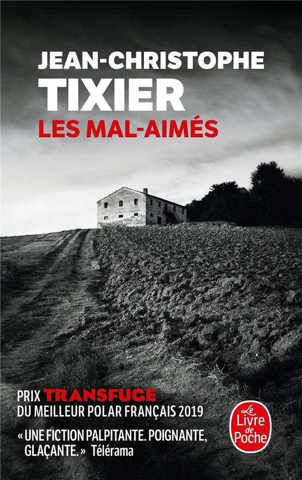 LES MAL-AIMES TIXIER, J-C LGF/Livre de Poche