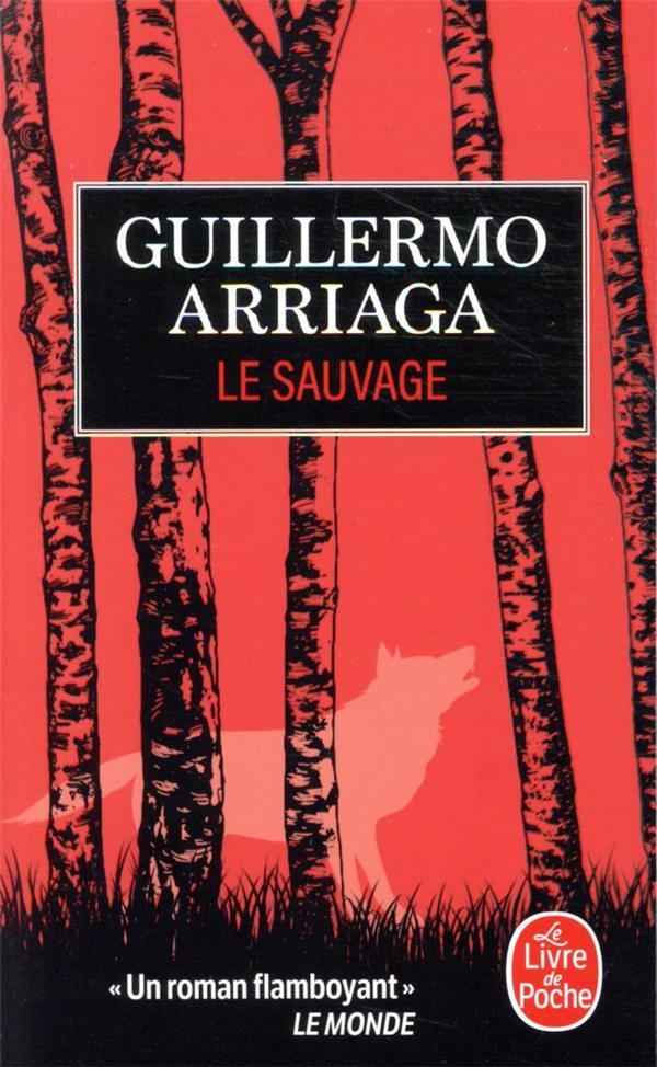 LE SAUVAGE ARRIAGA GUILLERMO LGF/Livre de Poche