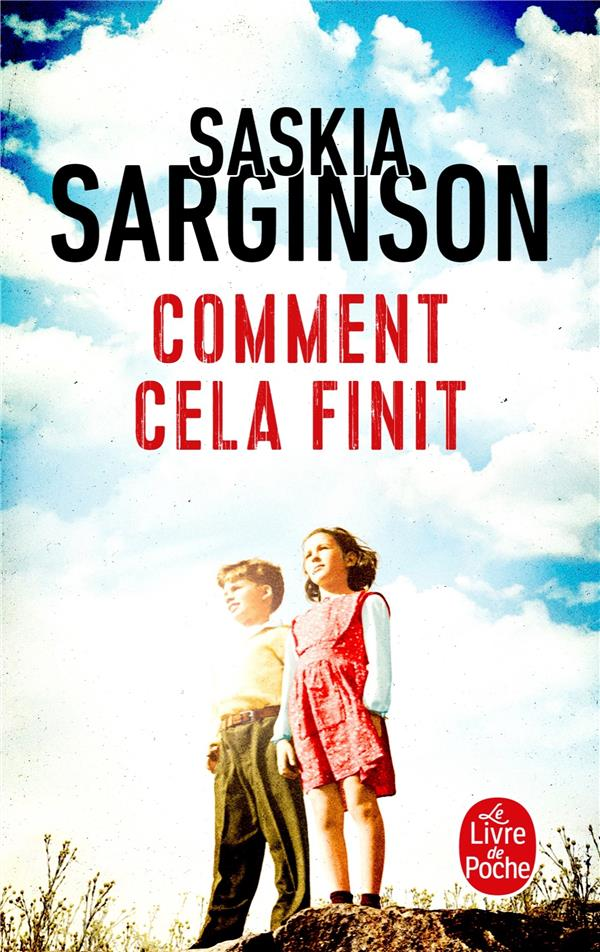 COMMENT CELA FINIT SARGINSON, SASKIA LGF/Livre de Poche