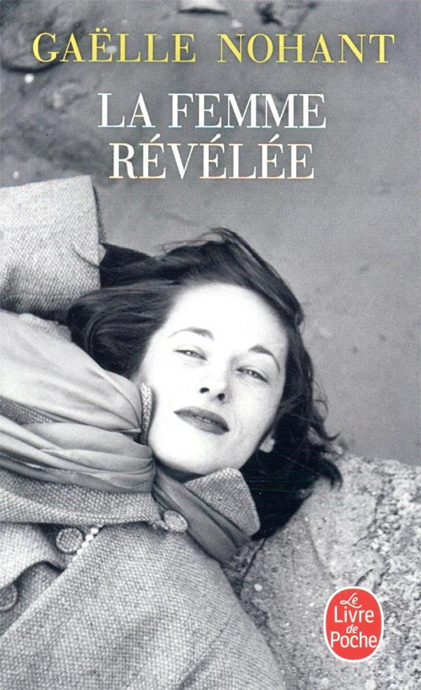 NOHANT, GAELLE - LA FEMME REVELEE