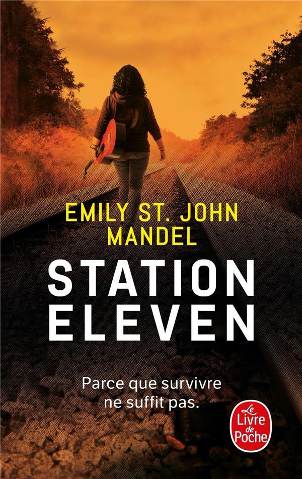 STATION ELEVEN MANDEL, EMILY ST. JOHN LGF/Livre de Poche