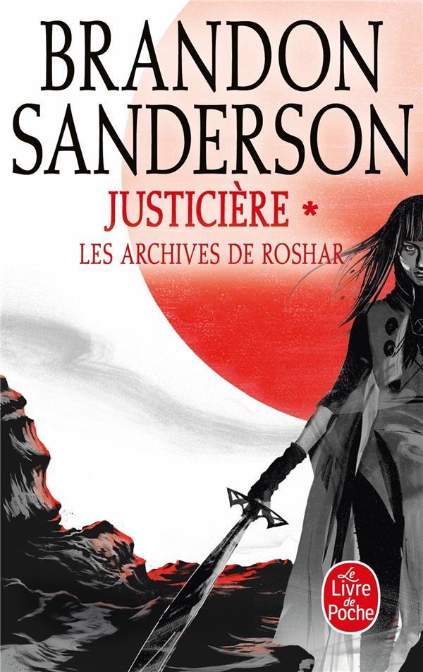 LES ARCHIVES DE ROSHAR T.3  -  JUSTICIERE T.1 SANDERSON, BRANDON LGF/Livre de Poche