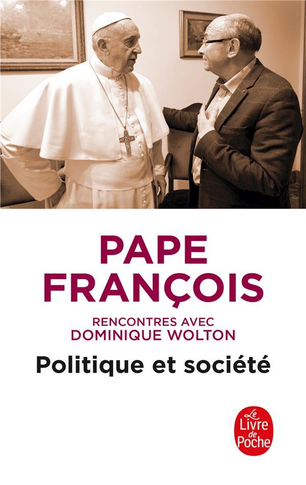 POLITIQUE ET SOCIETE, RENCONTRES AVEC DOMINIQUE WOLTON FRANCOIS PAPE Lgdj