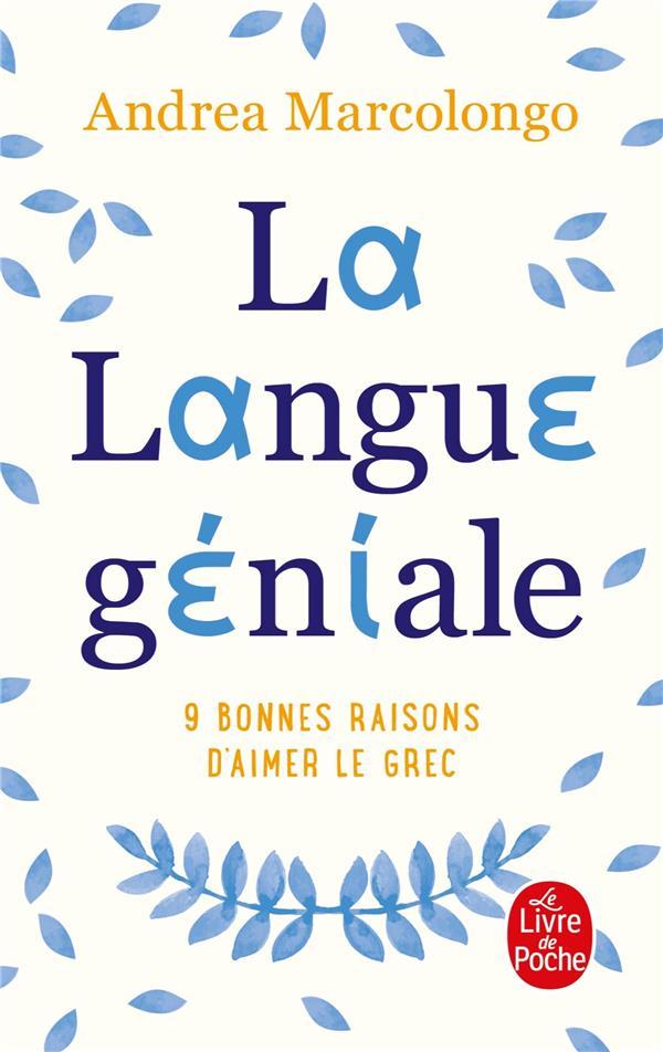 LA LANGUE GENIALE  -  9 BONNES RAISONS D'AIMER LE GREC