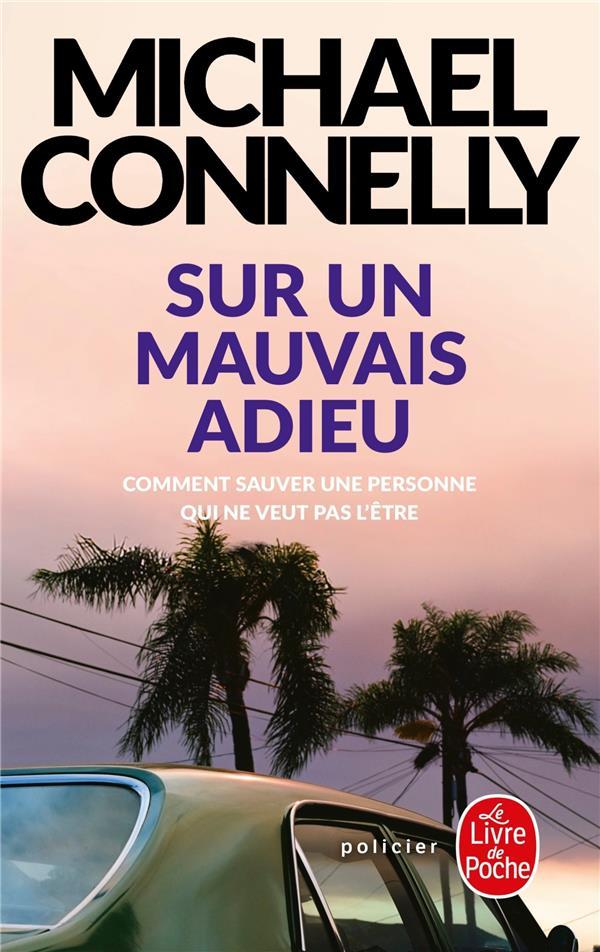 SUR UN MAUVAIS ADIEU CONNELLY MICHAEL LGF/Livre de Poche
