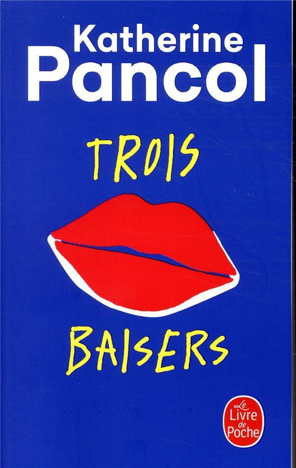 TROIS BAISERS PANCOL KATHERINE LGF