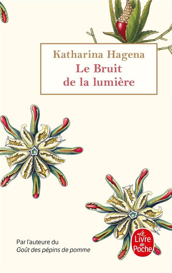 LE BRUIT DE LA LUMIERE HAGENA KATHARINA LGF/Livre de Poche