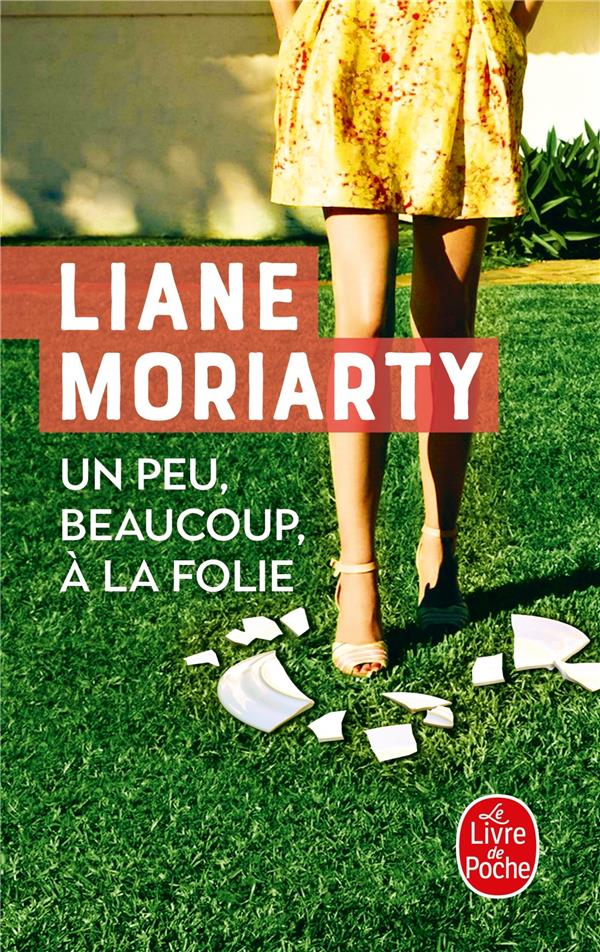 UN PEU, BEAUCOUP, A LA FOLIE MORIARTY LIANE Lgdj