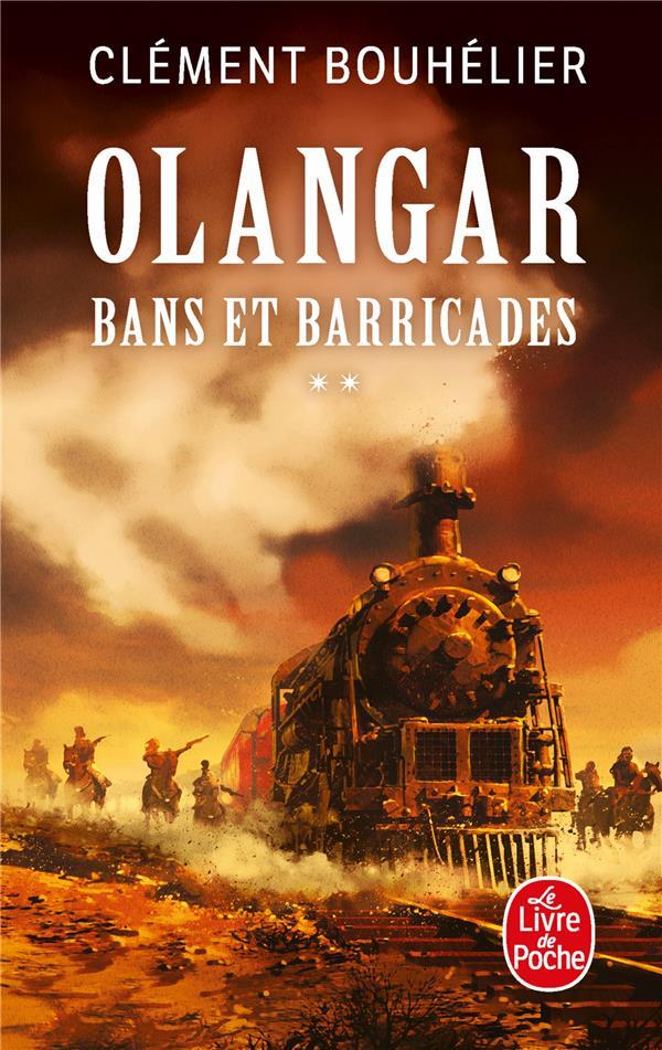 OLANGAR T.1  -  BANS ET BARRICADES T.2 BOUHELIER CLEMENT LGF/Livre de Poche