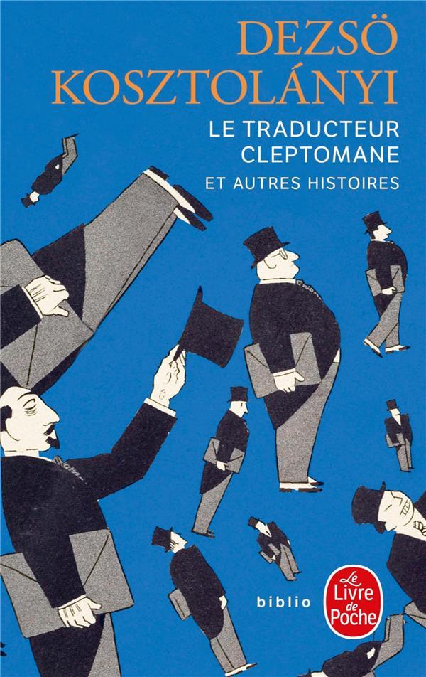 LE TRADUCTEUR CLEPTOMANE ET AUTRES HISTOIRES