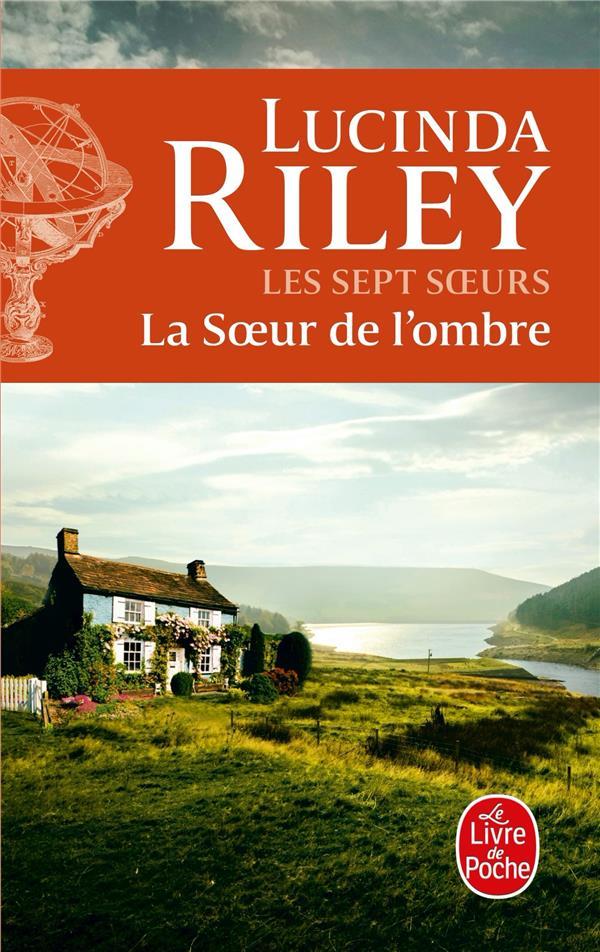 LES SEPT SOEURS T.3  -  LA SOEUR DE L'OMBRE RILEY, LUCINDA LGF/Livre de Poche
