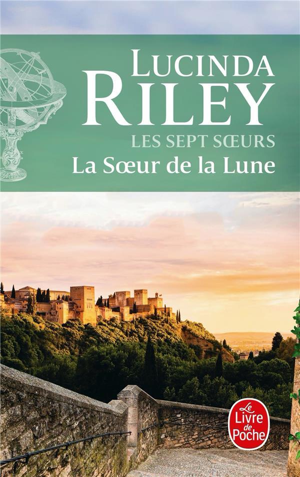 LES SEPT SOEURS T.5  -  LA SOEUR DE LA LUNE RILEY, LUCINDA LGF/Livre de Poche