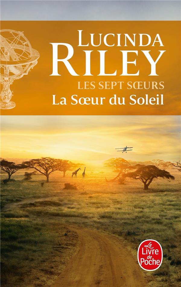 LES SEPT SOEURS T.6  -  LA SOEUR DU SOLEIL RILEY, LUCINDA LGF/Livre de Poche