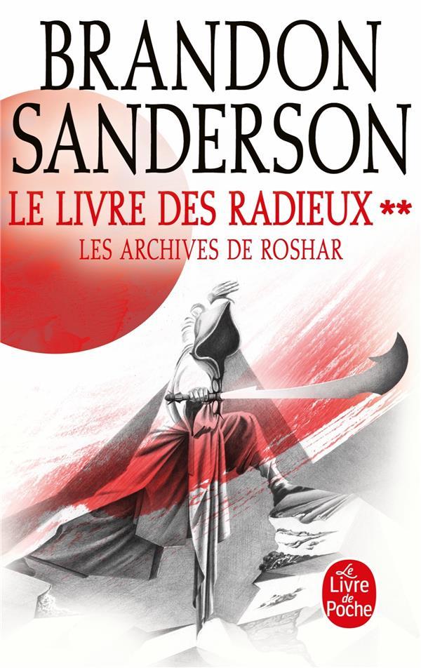 LES ARCHIVES DE ROSHAR T.2  -  LE LIVRE DES RADIEUX T.2 SANDERSON, BRANDON LGF/Livre de Poche