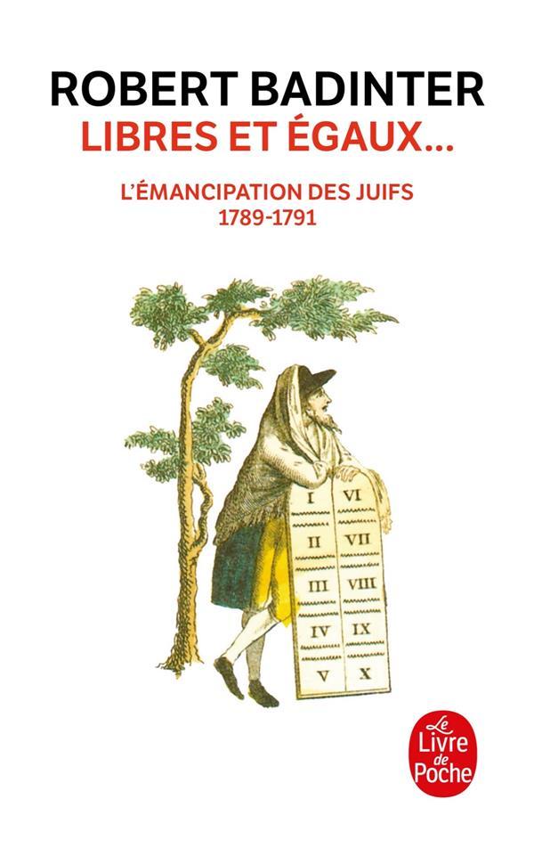 LIBRES ET EGAUX...  -  L'EMANCIPATION DES JUIFS  -  1789-1791 BADINTER ROBERT NC
