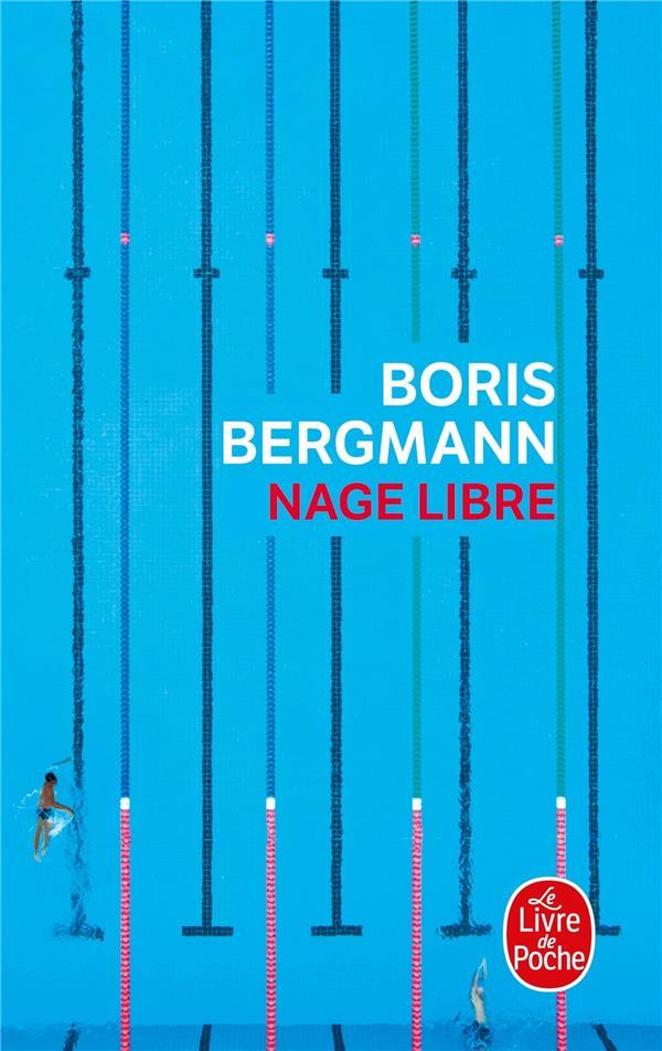 NAGE LIBRE BERGMANN BORIS LGF/Livre de Poche
