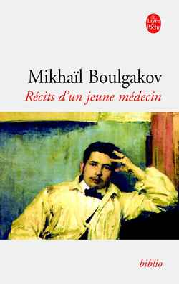 RECITS D'UN JEUNE MEDECIN BOULGAKOV-M LGF/Livre de Poche
